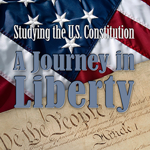 A Journey in Liberty: Studying the US Constitution by Dawn Boyer