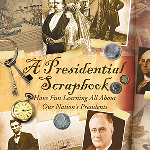 A Presidential Scrapbook by Joel King